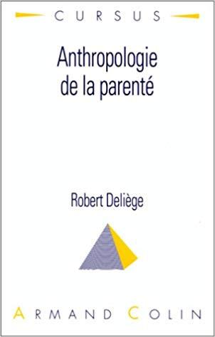 """Robert Deliège, """"Anthropologie de la parenté"""""""