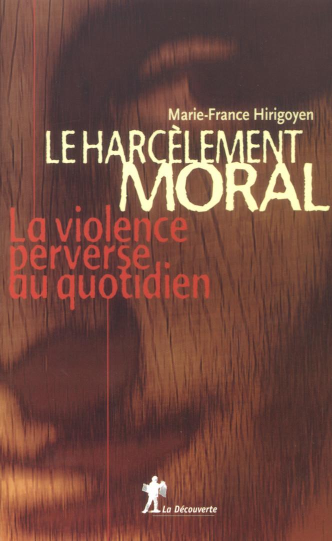 """Marie-France Hirigoyen, """"Le Harcèlement Moral"""""""