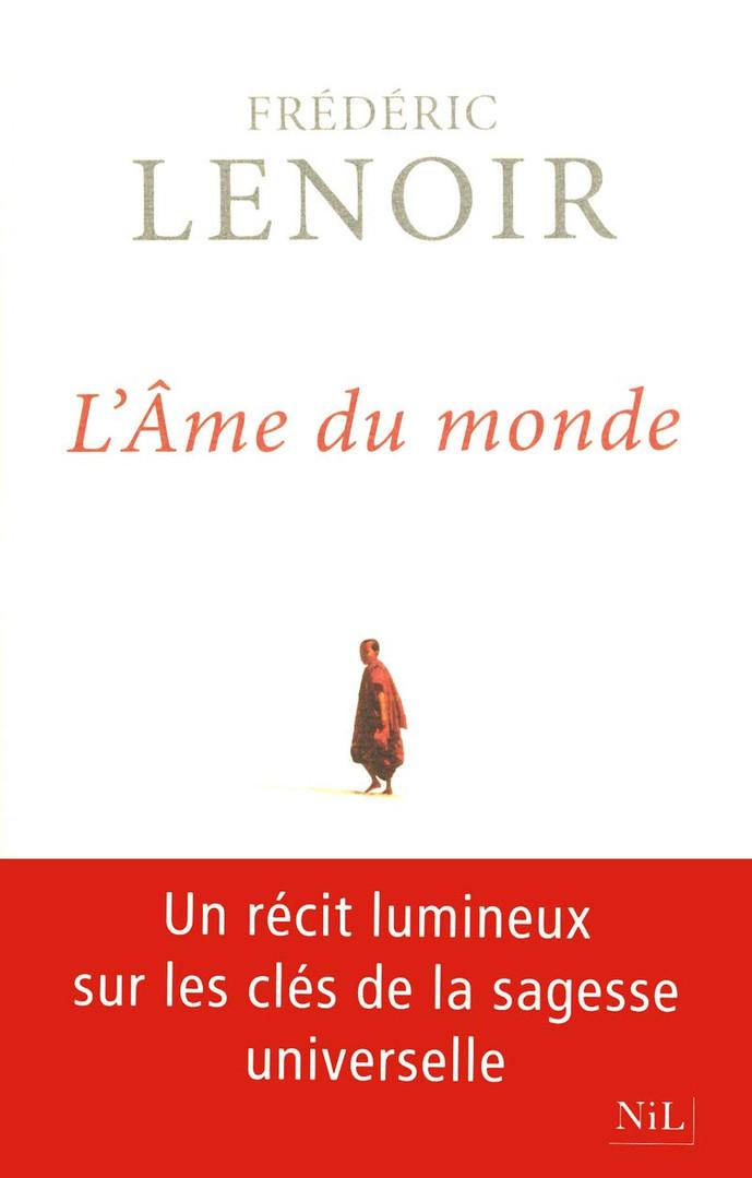 """Frédéric Lenoir, """"L'Âme du monde"""""""