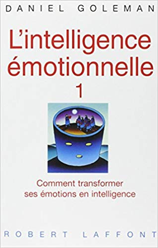 "Daniel Goleman, ""L'Intelligence Emotionnelle"""