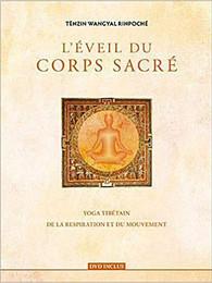 """Tenzin Wangyal Rinpoché, """"L'Eveil du Corps Sacré"""""""