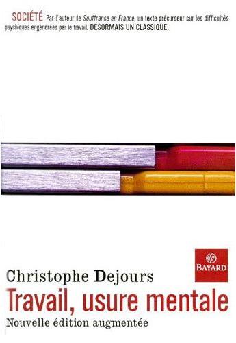 """Christophe Dejours, """"Travail, usure mentale"""""""