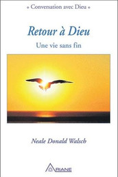 """Neale Walsch, """"Conversation avec Dieu - Retour à Dieu"""""""