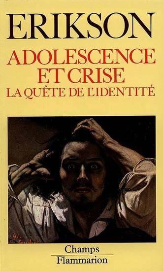 """Erik H. Erikson, """"Adolescence et Crise"""""""