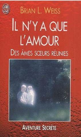 "Brian L. Weiss, ""Il n'y a que l'Amour"""