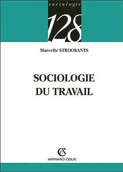 "Marcelle Stroobants, ""Sociologie du travail"""