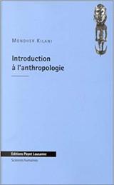 """Mondher Kilani, """"Introduction à l'anthropologie"""""""