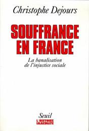 """Christophe Dejours, """"Souffrance en France, La banalisation de l'injustice sociale"""""""
