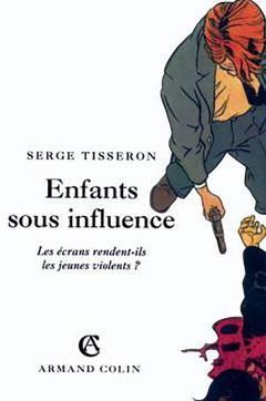 "Serge Tisseron, ""Enfants sous influence"""