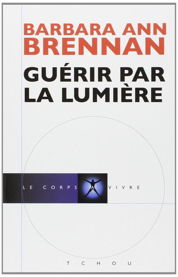 """Barbara Ann Brennan, """"Guérir par la Lumière"""""""