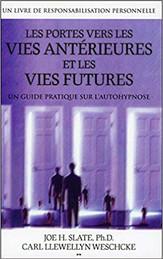 """J.H. Slate & C. Llewellyn Wetschcke, """"Les Portes vers Les Vies Antérieures et les Vies Futures"""""""
