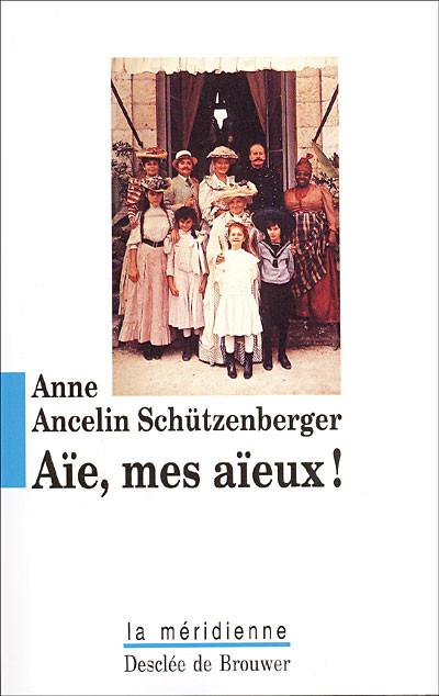 """Anne Ancelin Schützenberger, """"Aïe, Mes Aïeux!"""""""