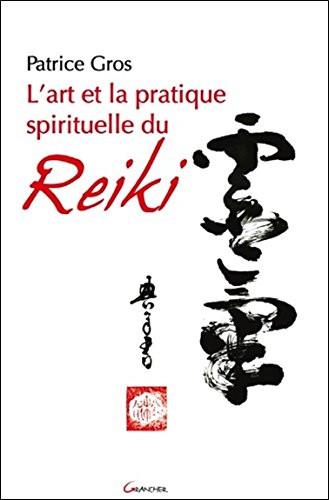 """Patrice Gros, """"L'art et la Pratique spirituelle du Reiki"""""""
