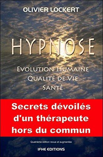 """Olivier Lockert, """"Hypnose: Evolution humaine, Qualité de vie, Santé"""""""
