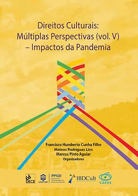 Direitos Culturais Múltiplas Perspectivas (vol.V) - Impactos da Pandemia