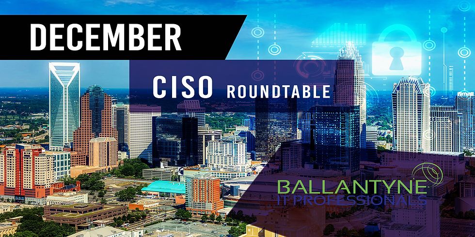 CISO Roundtable - December
