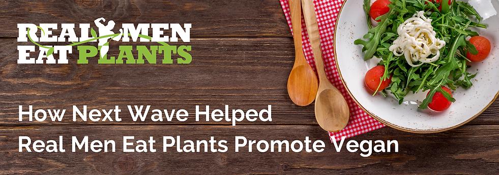 Real Men Eat Plants -Blog Banner.png