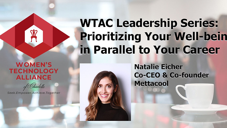 WTAC Leadership Series- Prioritizing Your Well-being in Parallel to Your Career