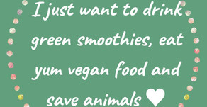 I just want to be me and live a vegan life!