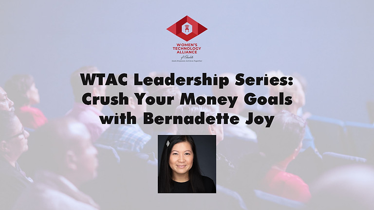 WTAC Leadership Series- Crush Your Money Goals with Bernadette Joy