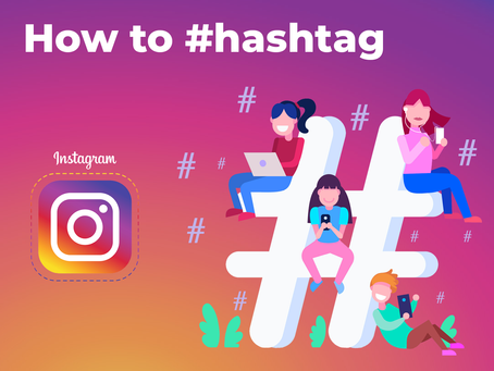 How to #hashtag - Instagram Edition