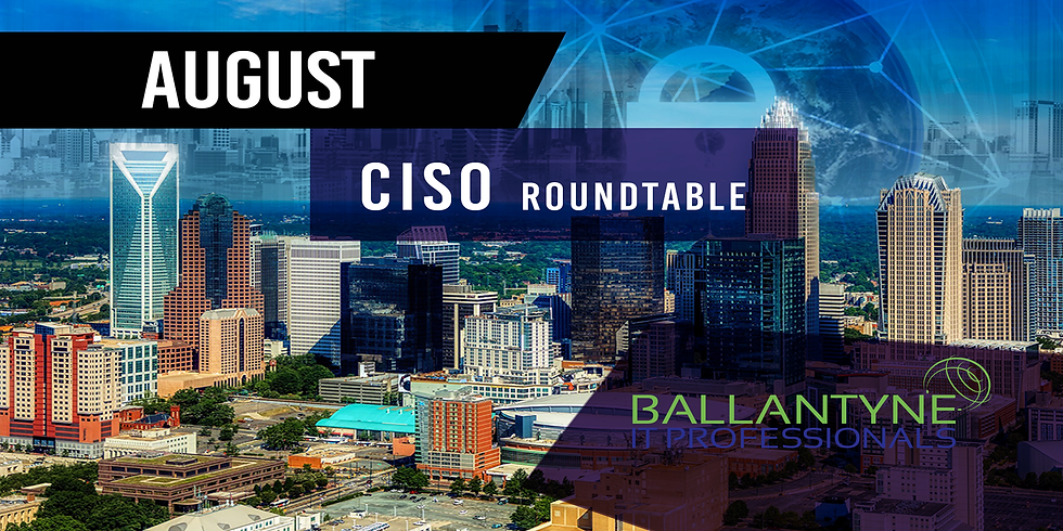 CISO Roundtable - August