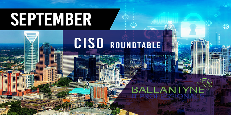 CISO Roundtable - September