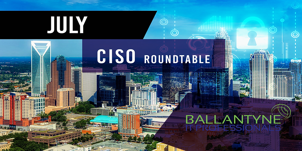 Virtual CISO Roundtable - July