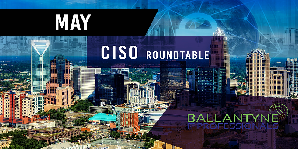 CISO Roundtable - May