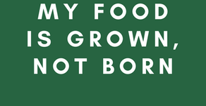 I only eat food that is grown.