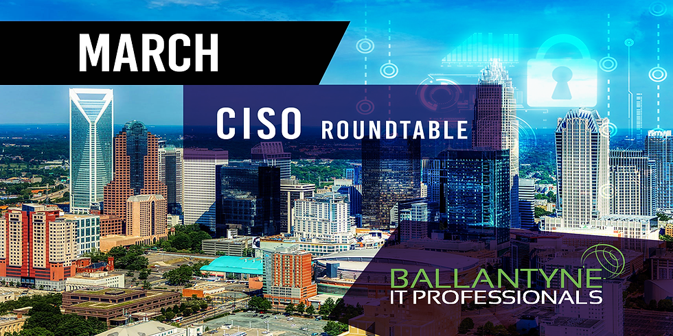CISO Roundtable - March