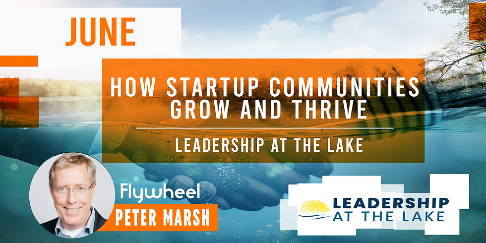 Leadership at the Lake -  How Startup Communities Grow and Thrive