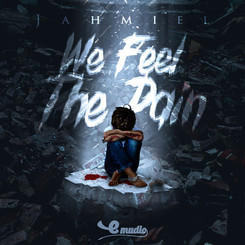 JAHMIEL- WE FEEL THE PAIN