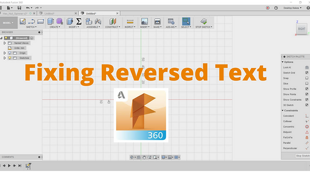 Fixing Reversed Text in Fusion 360