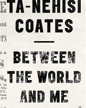 Coates_BetweenTheWorldAndMe_edited.jpg
