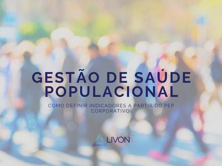 Gestão de Saúde Populacional, como definir indicadores a partir do PEP Corporativo