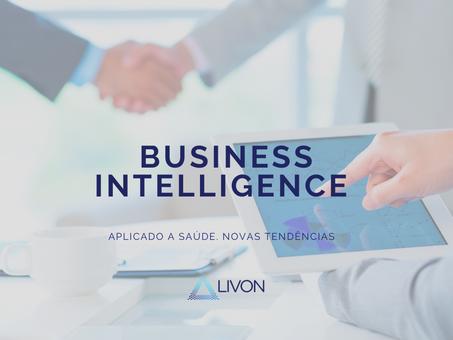 Business Intelligence aplicado a Saúde. Novas tendências