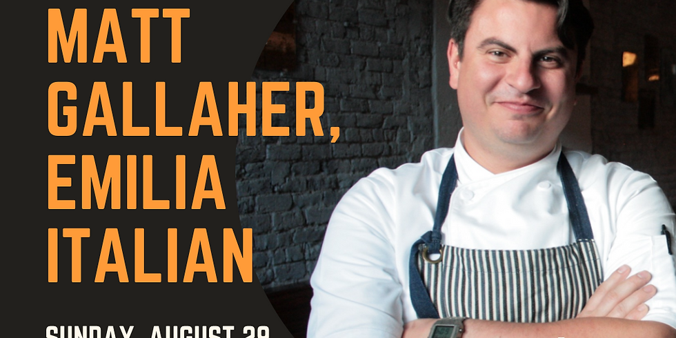 Summer Garden Dinner Series with Matt Gallaher, Emilia Italian