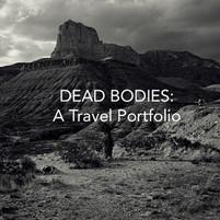 DEAD BODIES: A TRAVEL PORTFOLIO
