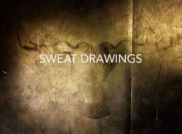 Sweat Drawings