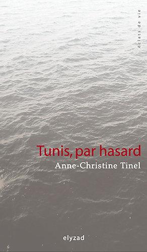 tunis par hasard - Anne-christine Tinel