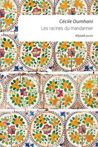 les racines du mandarinier- Cécile Oumhani
