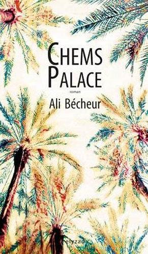 chems palace - Ali Bécheur