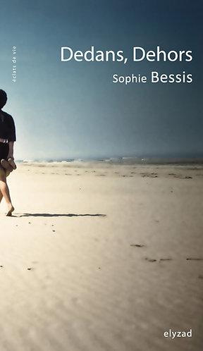 dedans, dehors - Sophie Bessis