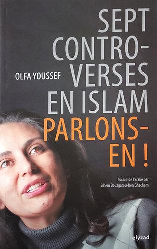7 controverses en islam - Olfa Youssef