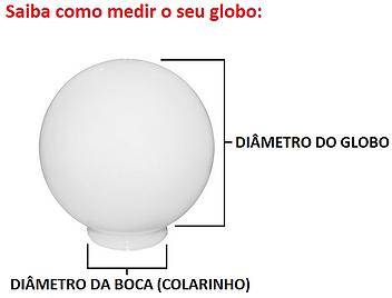 Globo de Vidro Leitoso com Colarinho, medidas, saiba como medir.