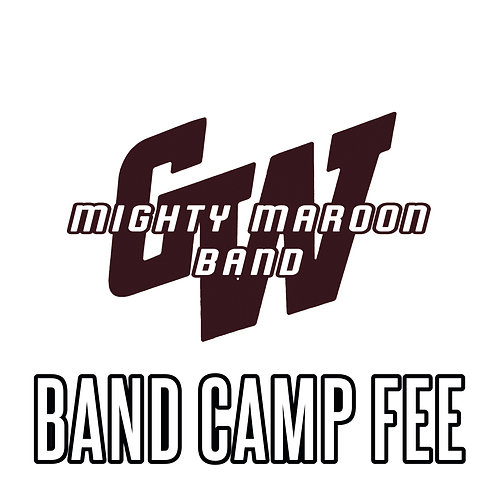 2019 Mighty Maroon Band Camp Fee