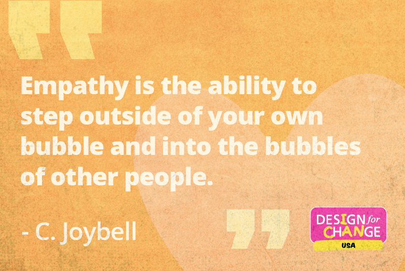 """""""Empathy is the ability to step outside of your own bubble and into the bubbles of other people."""" C. Joybell"""