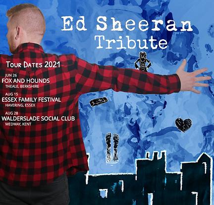 Ed Sheeran Tribute Dates 2021