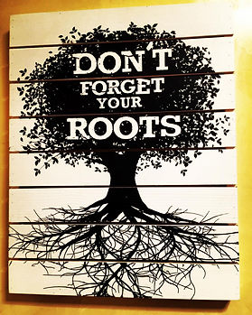 Dont Forget Your Roots
